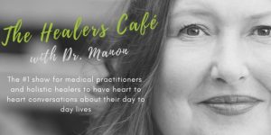 The Healers Café with Dr Manon