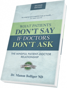 What Patients Don't Say if Doctors Don't Ask by Dr. Manon Bolliger, ND