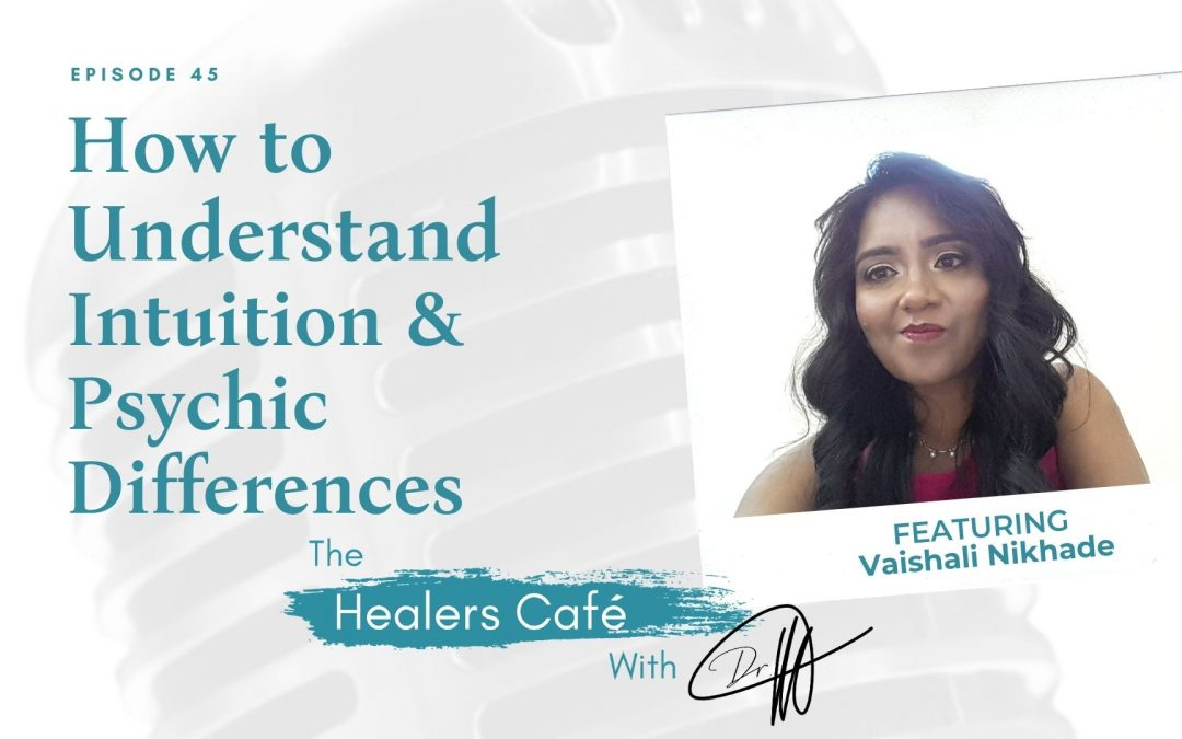 Vaishali Nikhade on The Healers Café with Dr. Manon Bolliger, ND