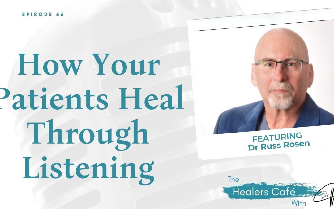 Dr Russ Rosen on The Healers Cafe